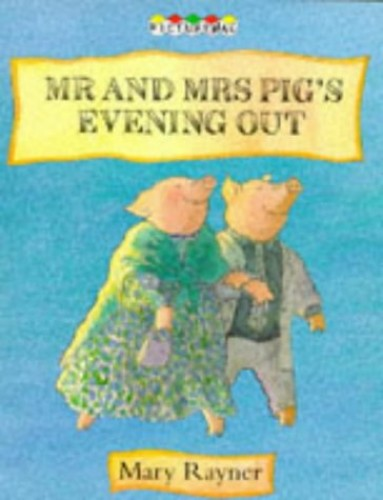 Mr.and Mrs. Pig's Evening Out By Mary Rayner