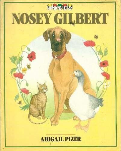 Nosey Gilbert By Abigail Pizer