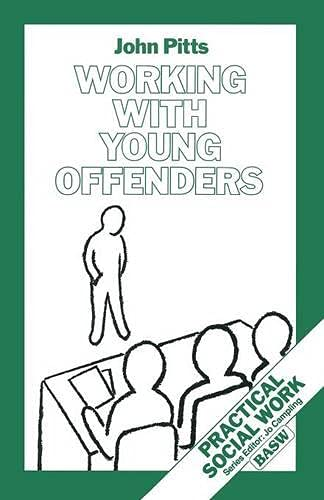 Working with Young Offenders By John Pitts