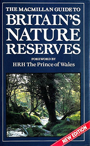 The Macmillan Guide to Britain's Nature Reserves By Robert Boote