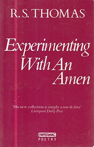 Experimenting with an Amen By R. S. Thomas
