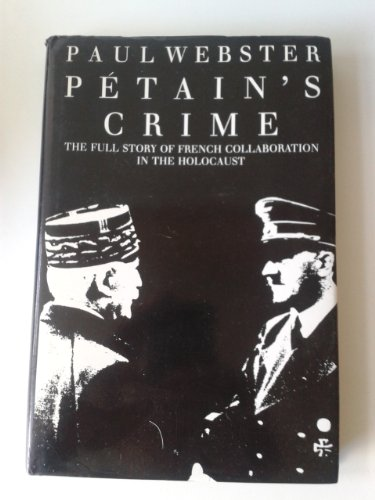 Petain's Crime By Paul Webster