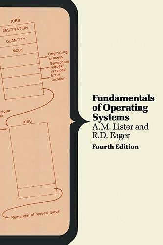 Fundamentals of Operating Systems By A. M. Lister