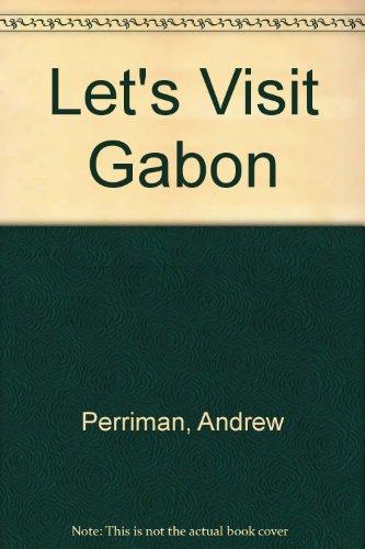 Let's Visit Gabon By Andrew Perriman