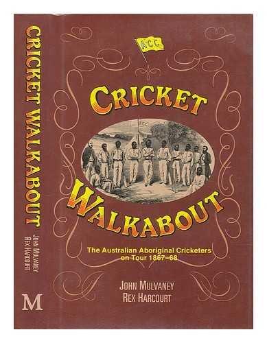Cricket Walkabout By John Mulvaney