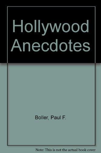 Hollywood Anecdotes By Paul F. Boller
