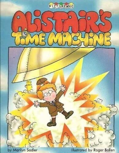 Alistair's Time Machine By Marilyn Sadler