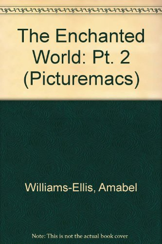 The Enchanted World By Amabel Williams-Ellis