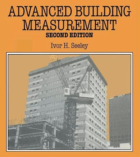 Advanced Building Measurement (Building & Surveying Series) By Ivor H. Seeley