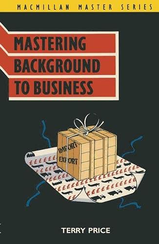 Mastering Background to Business By Terry L. Price