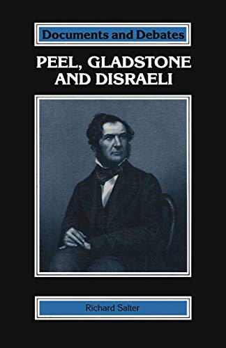 Peel, Gladstone and Disraeli By Richard Salter