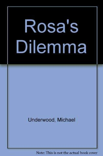 Rosa's Dilemma By Michael Underwood