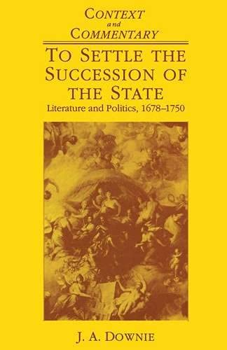 To Settle the Succession of the State By J. A. Downie