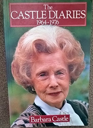 The Castle Diaries 1964-1976 By Barbara Castle