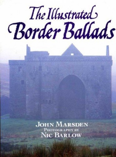 The Illustrated Border Ballads By John Marsden