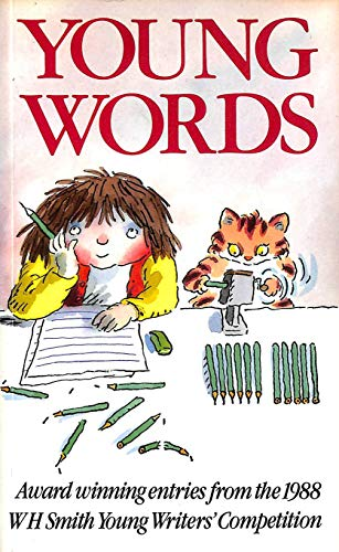 Young Words: Award Winning Entries from the W.H.Smith Young Writers' Competition: 1988 by