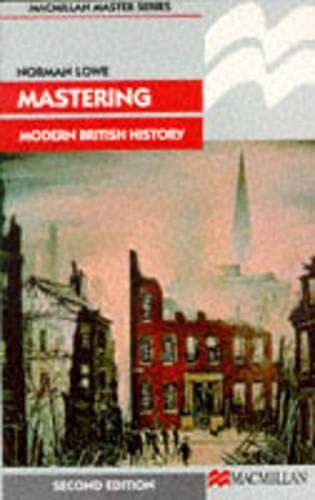 Mastering Modern British History (Macmillan Master) By Norman Lowe