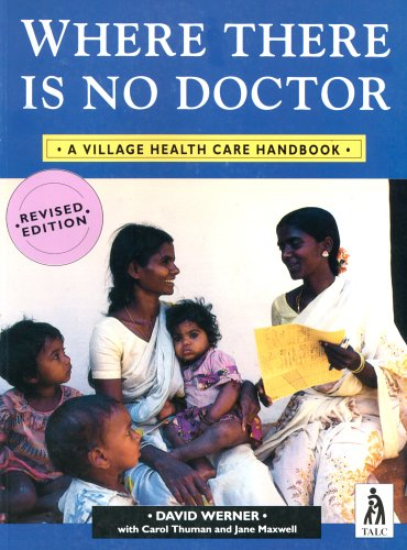 Where There is No Doctor: Village Health Care Handbook by David Werner