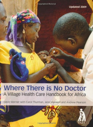 Where There is No Doctor: A Village Health Care Handbook for Africa By By (author)