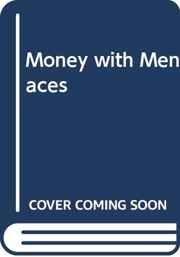 Money With Menaces By Richard Dacre