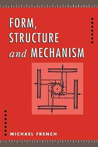 Form, Structure and Mechanism By Michael French