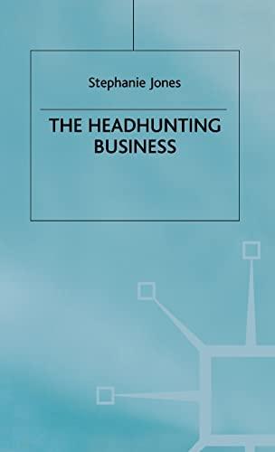 The Headhunting Business By Stephanie Jones