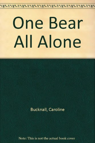 One Bear All Alone By Caroline Bucknall