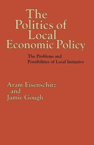 The Politics of Local Economic Policy By Aram Eisenschitz