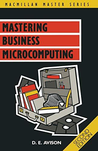 Mastering Business Microcomputing By D.E. Avison
