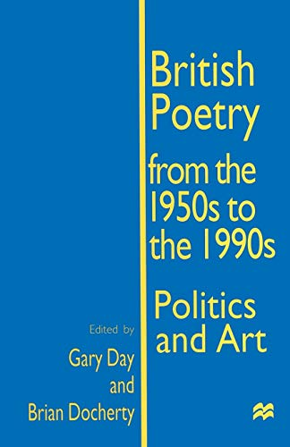 British Poetry from the 1950s to the 1990s By Gary E. Day