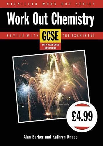 Work Out Chemistry GCSE By A.L. Barker