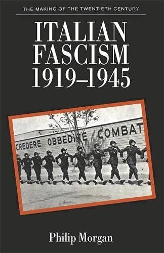Italian Fascism, 1919-45 By Philip Morgan