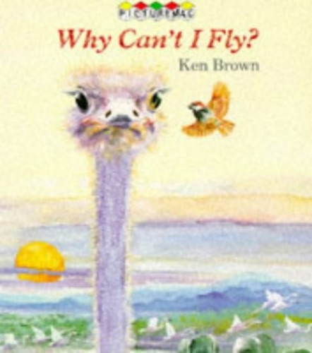 Why Can't I Fly? By Ken Brown