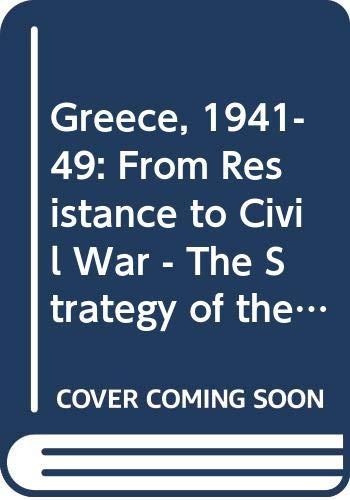 Greece, 1941-49 By Haris Vlavianos