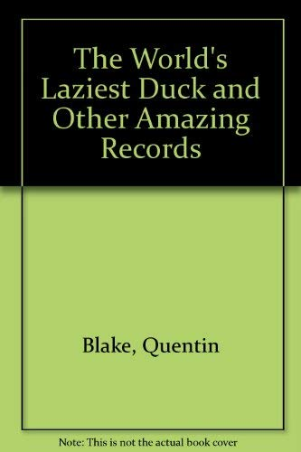The World's Laziest Duck And Other Amazing Records By Quentin Blake