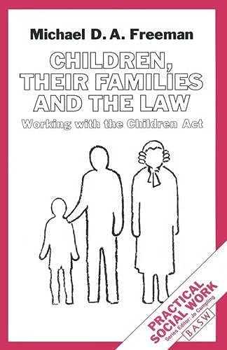 Children, Their Families and the Law By M. D. A. Freeman