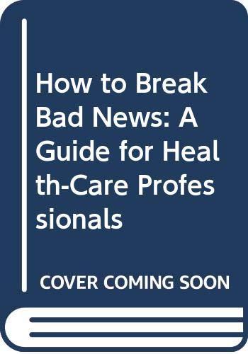 How to Break Bad News By Rob Buckman