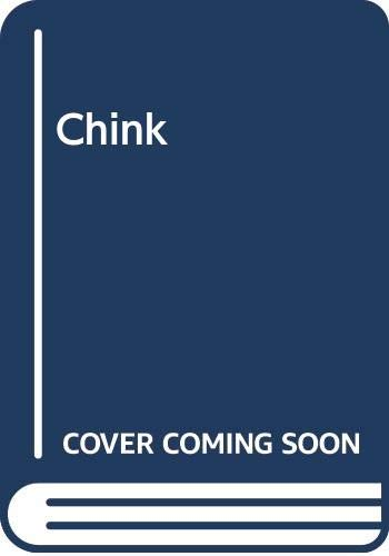 Chink: A Biography By Lavinia Greacen