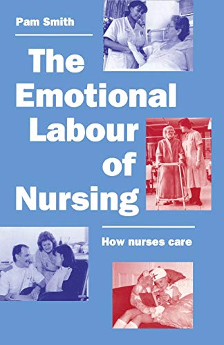 The Emotional Labour of Nursing By Pam Smith