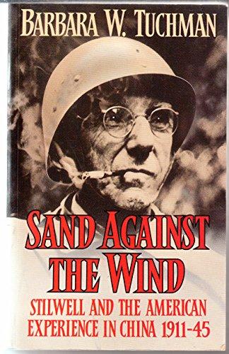 Sand Against the Wind By Barbara W. Tuchman