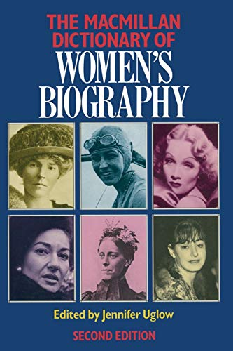 Macmillan Dictionary of Women's Biography By Edited by Jennifer Uglow