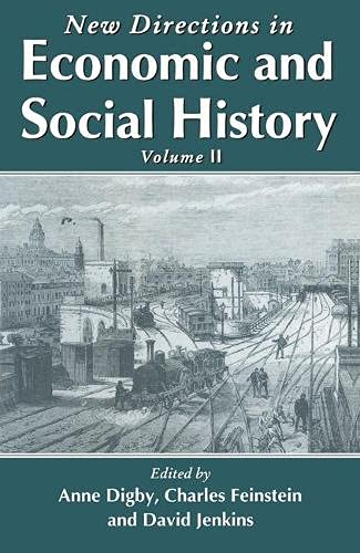 New Directions in Economic and Social History By Volume editor Anne Digby