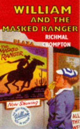 William and the Masked Ranger By Richmal Crompton