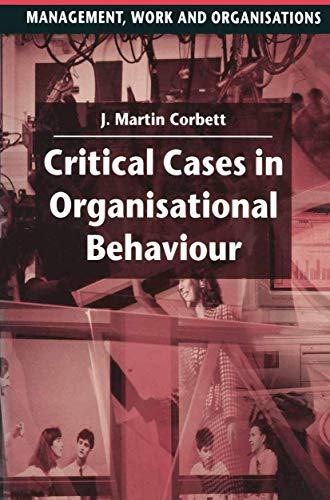 Critical Cases in Organisational Behaviour By Martin Corbett