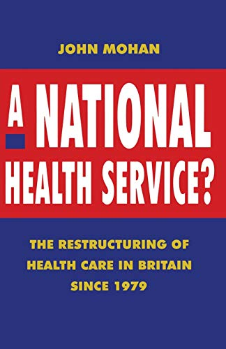 A National Health Service? By John Mohan