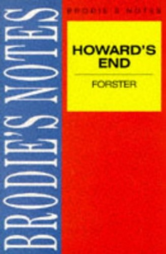 Forster: Howards End (Brodie&quote;s Notes) By E Forster