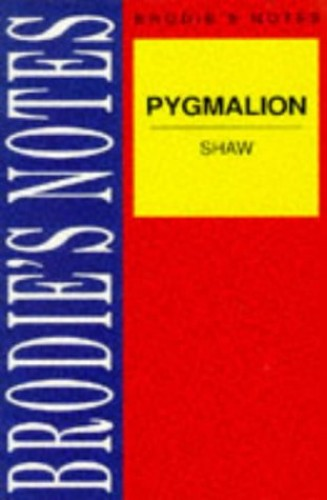 "Brodie's Notes on George Bernard Shaw's ""Pygmalion"" By Norman T. Carrington"