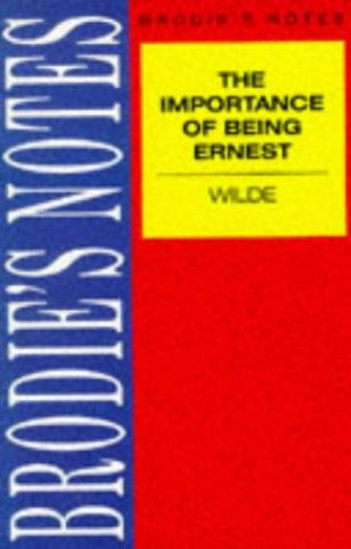 """Brodie's Notes on Oscar Wilde's """"Importance of Being Earnest"""" By Graham Handley"""