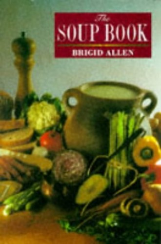 The Soup Book By Brigid Allen