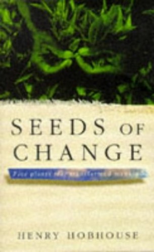 Seeds of Change By Henry Hobhouse
